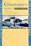 Coronados Land: Essays on Daily Life in Colonial New Mexico