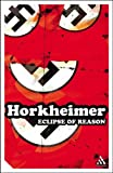 Eclipse of Reason (Eclipse of Reason Ppr) (0826400094) by Horkheimer, Max