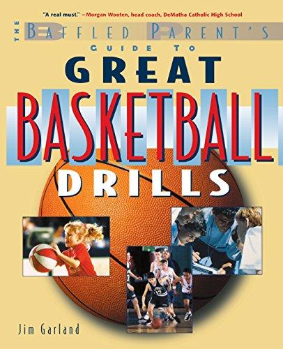 Great Basketball Drills: A Baffled Parent's Guide, Garland, Jim
