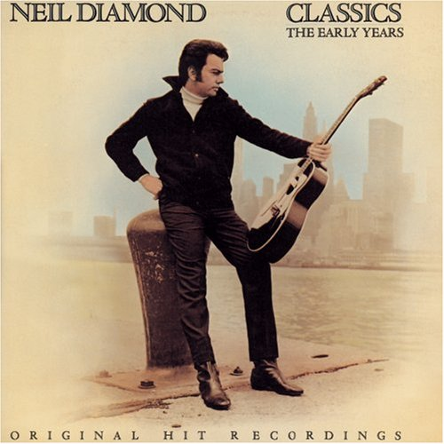 Neil Diamond - Classics Early Years - Zortam Music