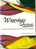 Weavings 2000: The Maryland millennial anthology