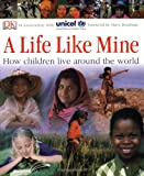 img - for A Life Like Mine: How Children Live Around the World book / textbook / text book