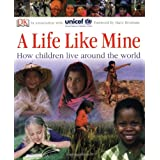 A Life Like Mine: How Children Live Around the World ~ DK Publishing