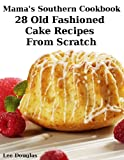Mama's Southern Cookbook-28 Old Fashioned Cake Recipes From Scratch