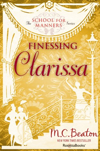 M. C. Beaton - Finessing Clarissa (The School for Manners Series, Vol. 4)