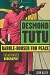 Desmond Tutu: Rabble-Rouser for Peace...