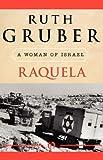Raquela: A Woman of Israel (1453206345) by Gruber, Ruth