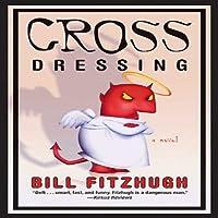 Cross Dressing (       UNABRIDGED) by Bill Fitzhugh Narrated by Colby Elliott