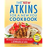 The New Atkins for a New You Cookbook: 200 Simple and Delicious Low-Carb Recipes in 30 Minutes or Less (Touchstone Book) ~ Colette Heimowitz