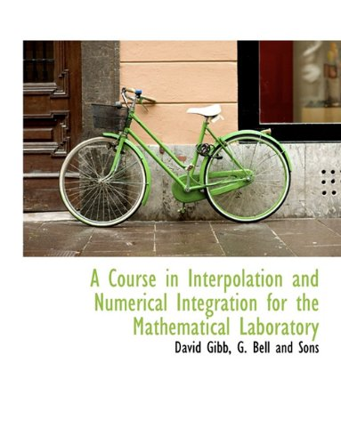 A Course in Interpolation and Numerical Integration for the Mathematical Laboratory