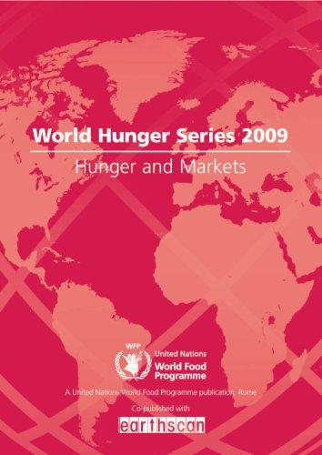 Hunger And Markets: World Hunger Series (Earthscan World Hunger Series)