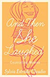 img - for And Then She Laughed: Counseling Women book / textbook / text book