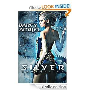 Silver (Humanotica) Darcy Abriel