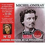 echange, troc Onfray Michel - Contre Histoire de la Philosophie Volume 13 par Michel Onfray CD Audio