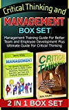 img - for Critical Thinking and Management Box Set: Management Training Guide For Better Team and Employee Development Plus Ultimate Guide For Critical Thinking (Critical thinking, Management, Employee) book / textbook / text book
