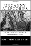 img - for Uncanny Allegories: An Anthology of New Horror Fiction book / textbook / text book