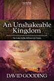 An Unshakeable Kingdom: The Letter to the Hebrews for Today: Volume 5 (Myrtlefield Expositions)