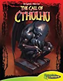 The Call of Cthulhu (Graphic Horror (Magic Wagon))