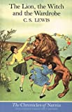 C. S. Lewis The Lion, the Witch and the Wardrobe (The Chronicles of Narnia, Book 2)