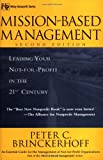 img - for Mission-Based Management: Leading Your Not-For-Profit in the 21st Century (Wiley Nonprofit Law, Finance and Management Series) book / textbook / text book