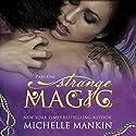 Strange Magic - Part One Audiobook by Michelle Mankin Narrated by Kai Kennicott, Wen Ross
