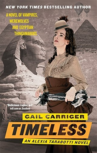 Timeless: Book 5 of The Parasol Protectorate by Gail Carriger (2012-03-01)