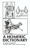 img - for A Homeric Dictionary for Schools and Colleges book / textbook / text book
