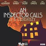 An Inspector Calls (Classic Radio Theatre) J. B. Priestley