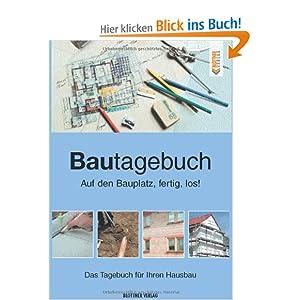 eBook Cover für  Bautagebuch Auf den Bauplatz fertig los Das Tagebuch f xFC r Ihren Hausbau
