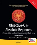 img - for Objective-C for Absolute Beginners: iPhone, iPad and Mac Programming Made Easy book / textbook / text book