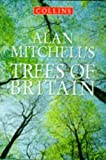 """Alan Mitchell""""s Trees of Britain [Hardcover] (0002199726) by Mitchell"""