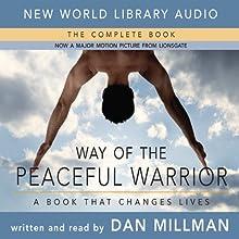 Way of the Peaceful Warrior: A Book That Changes Lives | Livre audio Auteur(s) : Dan Millman Narrateur(s) : Dan Millman