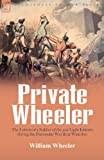 Private Wheeler: the letters of a soldier of the 51st Light Infantry during the Peninsular War & at Waterloo (1846776333) by Wheeler, William