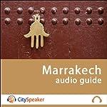 Marrakech (Audio Guide CitySpeaker) | Marlène Duroux,Olivier Maisonneuve