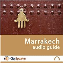 Marrakech (Audio Guide CitySpeaker) | Livre audio Auteur(s) : Marlène Duroux, Olivier Maisonneuve Narrateur(s) : Marlène Duroux