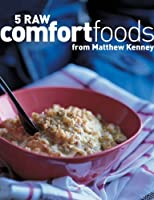 5 Raw Comfort Foods from Matthew Kenney