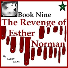 The Revenge of Esther Norman Book Nine (       UNABRIDGED) by Barry Gray Narrated by Dora Gaunt