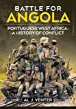 img - for Battle For Angola: Portuguese West Africa: A History Of Conflict book / textbook / text book