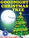 Goodnight Christmas Tree ( A Gorgeous Illustrated Childrens Picture Ebook with FREE GIFTS)