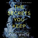The Secrets You Keep: A Novel Audiobook by Kate White Narrated by Amy McFadden