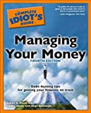 The Complete Idiot's Guide to Managing Your Money, 4th Edition