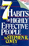The 7 Habits of Highly Effective People: Powerful Lessons in Personal Change (0671663984) by Covey, Stephen R.