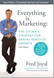 Everything is Marketing: The Ultimate Strategy for Dental Practice Growth, 5th Edition