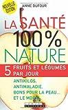 echange, troc Anne Dufour - La santé 100% nature