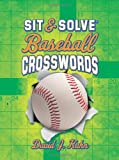 Sit & Solve® Baseball Crosswords (Sit & Solve® Series)