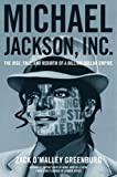 img - for Michael Jackson, Inc.: The Rise, Fall, and Rebirth of a Billion-Dollar Empire book / textbook / text book