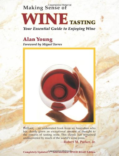 Making Sense of Wine Tasting: Your Essential Guide to Enjoying Wine, Fifth Edition