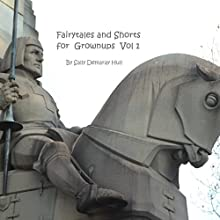 Fairytales and Shorts for Grownups Volume 1 (       UNABRIDGED) by Sally Hull Narrated by Mark Winter