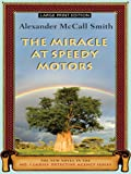 The Miracle at Speedy Motors (No. 1 Ladies Detective Agency) Alexander McCall Smith