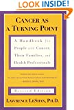 Cancer As a Turning Point: A Handbook for People with Cancer, Their Families, and Health Professionals